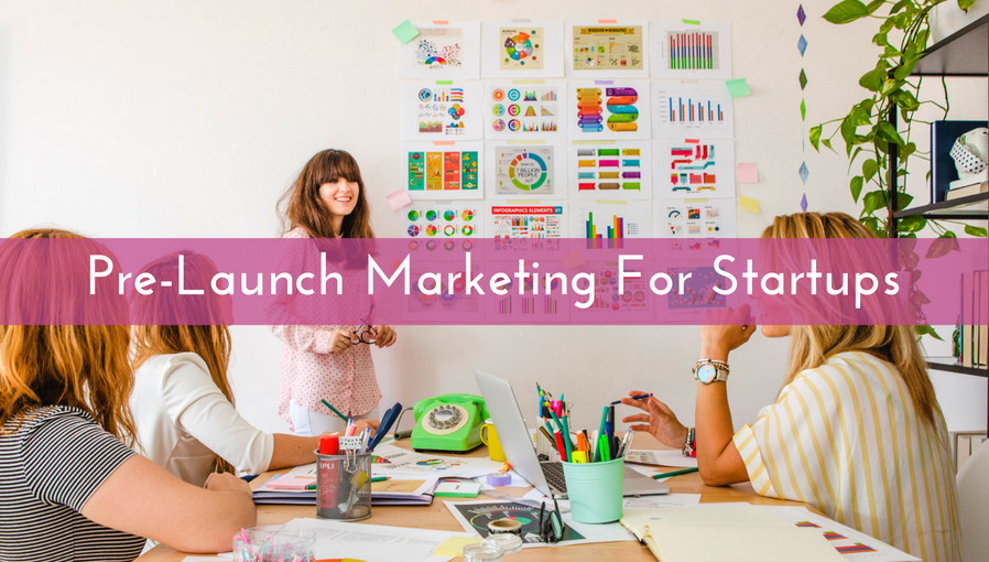 5 Pre-Launch Marketing Tips For Startups