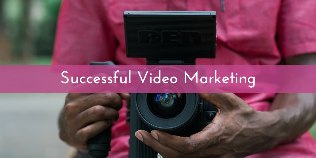 5 Key Steps Towards a Successful Video Marketing