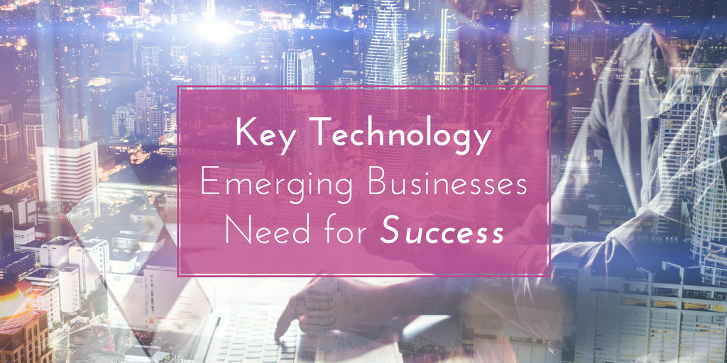 The Key Technology Emerging Businesses Need For Success
