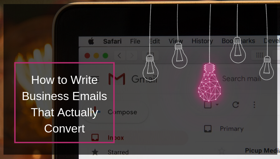 How to Write Business Emails That Actually Convert